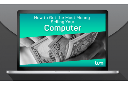 How to Get the Most Money Selling Your Computer
