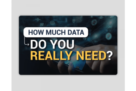 How Much Data Do You Really Need?